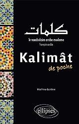 Kalimat de Poche le Vocabulaire Arabe Moderne Français-Arabe
