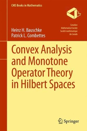 Convex Analysis and Monotone Operator Theory in Hilbert Spaces (CMS Books in Mathematics) by Heinz H. Bauschke (2011-05-03)