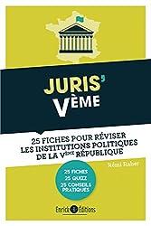 Juris' Ve : 25 fiches pour comprendre et réviser les institutions de la Ve République