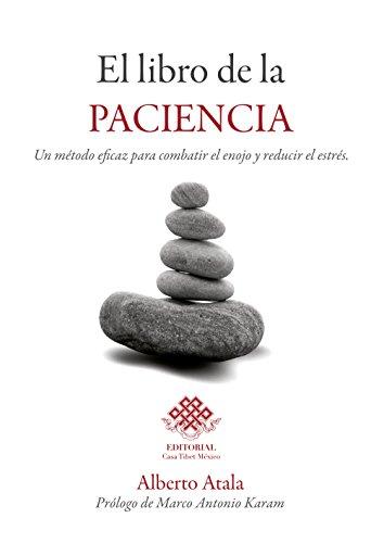 El libro de la paciencia: Un método eficaz para combatir el enojo y reducir el