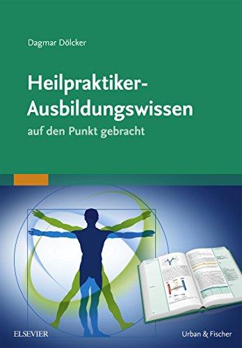 Heilpraktiker-Ausbildungswissen: auf den Punkt gebracht