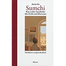 Sumchi: Eine wahre Geschichte über Liebe und Abenteuer