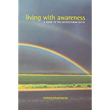 Living with Awareness: A Guide to the Satipatthana Sutta (English Edition)