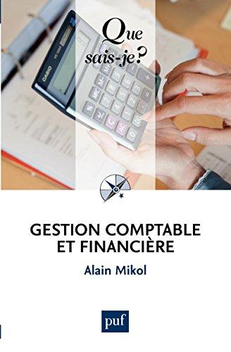 Gestion comptable et financière: « Que sais-je ? » n° 2328 par Alain Mikol