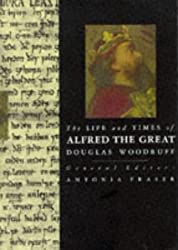 The Life and Times of Alfred the Great (Kings & Queens)