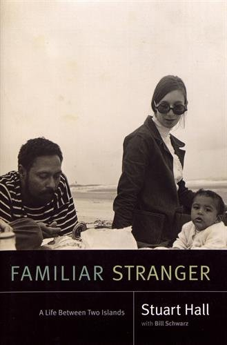 Familiar Stranger : A Life Between Two Islands