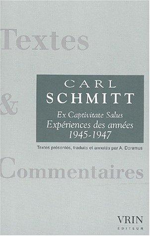 Ex Captivitate Salus. : Expériences des années 1945-1947 par Carl Schmitt