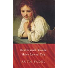 Rembrandt Would Have Loved You (Chatto Poetry)