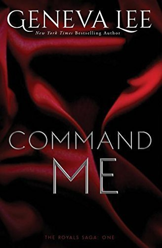 Command Me by Geneva Lee (2014-05-13)