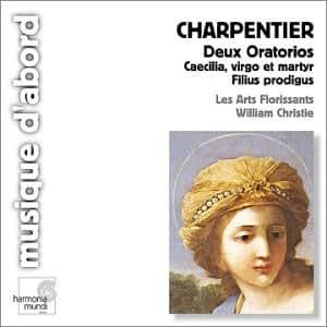 Charpentier - Deux oratorios ( Caecilia, virgo et martyr / Filius prodigus )
