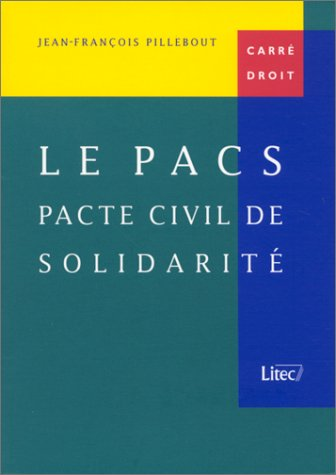 Le PACS : Pacte civil de solidarité (ancienne édition)
