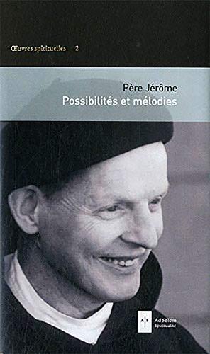 Possibilités et mélodies par Père Jérôme