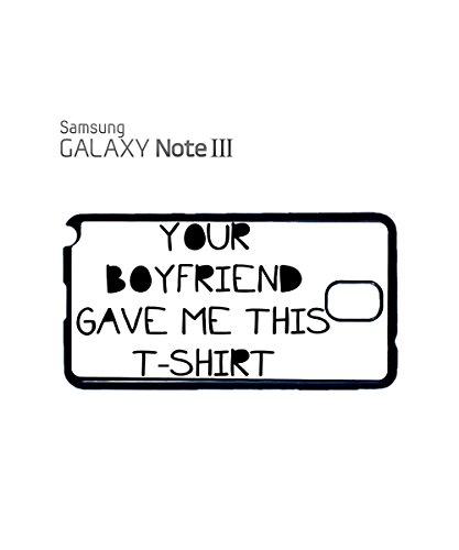 Your Boyfriend Gave Me This T shirt Cheating Mobile Phone Case Back Cover Coque Housse Etui Noir Blanc pour for Samsung Galaxy S4 Mini Black Blanc