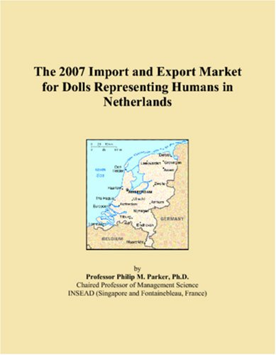 The 2007 Import and Export Market for Dolls Representing Humans in Netherlands