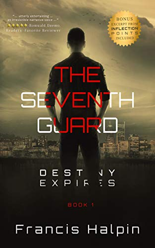 The Seventh Guard: Destiny Expires by Francis Halpin