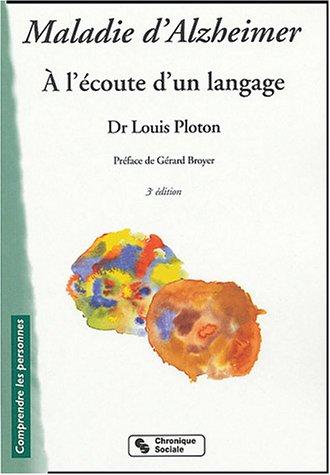 Maladie d'Alzheimer : A l'écoute d'un langage