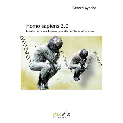 Homo sapiens 2.0: Introduction à une histoire naturelle de l'hyperinformation - Essais - documents (L'Inconnu)