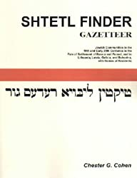 Shtetl Finder Gazetteer: Jewish Communities in the 19th and Early 20th Centuries in the Pale of Settlement of Russia and Poland, and in Lithuania, ... and Bukovina, with Names of Residents