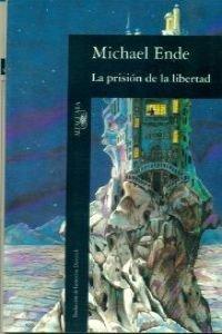 La Prisión De La Libertad
