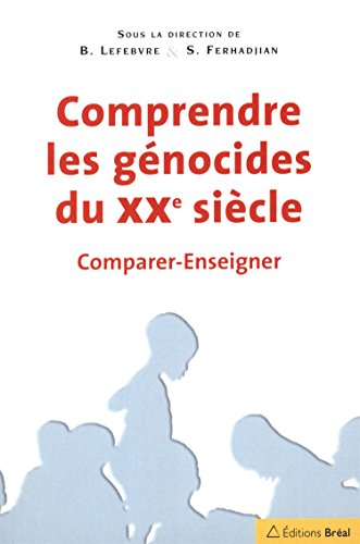 Comprendre les gnocides du XXe siecle