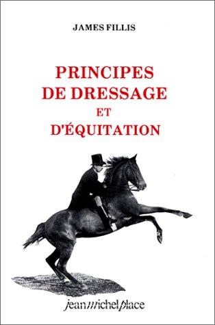 Principes de dressage et d'équitation par James Fillis