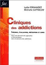 Cliniques des addictions. Théories, évaluation, prévention et soins de Lydia Fernandez