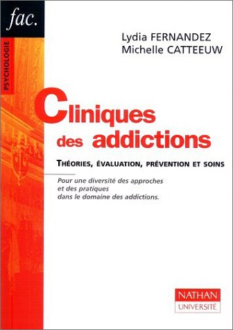 Cliniques des addictions. Théories, évaluation, prévention et soins