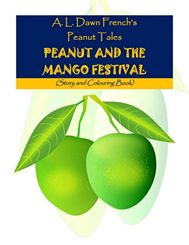 Peanut and the Mango Festival: Story and Colouring Book (Peanut Tales 88) (English Edition)