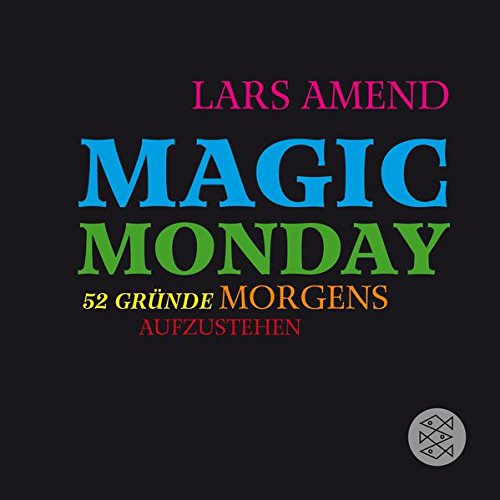 Buchseite und Rezensionen zu 'Magic Monday - 52 Gründe morgens aufzustehen' von Lars Amend