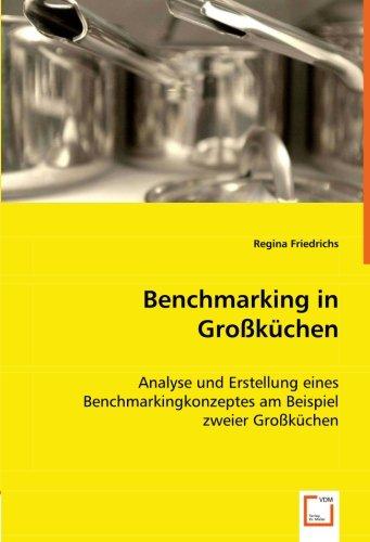 Benchmarking in Großküchen: Analyse und Erstellung eines Benchmarkingkonzeptes am Beispiel zweier Großküchen