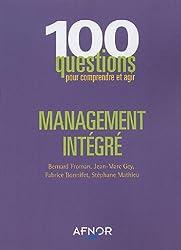 Management intégré : 100 questions pour comprendre et agir