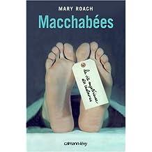 Macchabées : La vie mystérieuse des cadavres