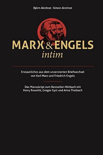 Marx & Engels intim: Erstaunliches aus dem unzensierten Briefwechsel von Karl Marx und Friedrich Engels
