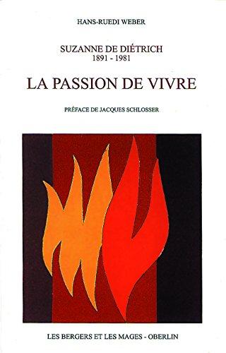 La passion de vivre : Suzanne de Diétrich 1891-1981