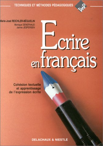 Ecrire en français. Cohésion textuelle et apprentissage de l'expression écrite