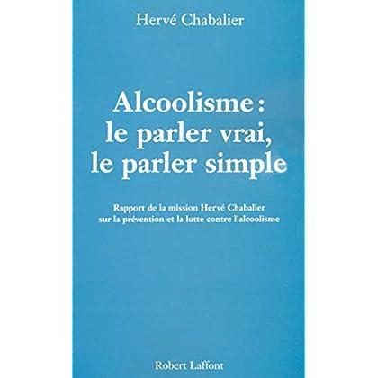 Alcoolisme : Le parler vrai, le parler simple (Hors collection)