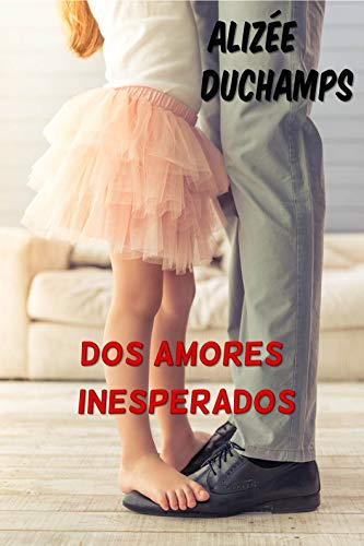 Dos amores inesperados (Mejores amigas 2) de Alizée Duchamps