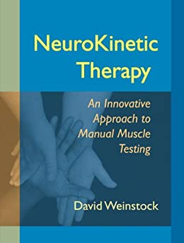 Neurokinetic Therapy: An Innovative Approach To Manual Muscle Testing por David Weinstock epub