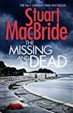 By MacBride, Stuart ( Author ) [ The Missing and the Dead (Logan McRae, Book 9) By Jun-2015 Hardcover