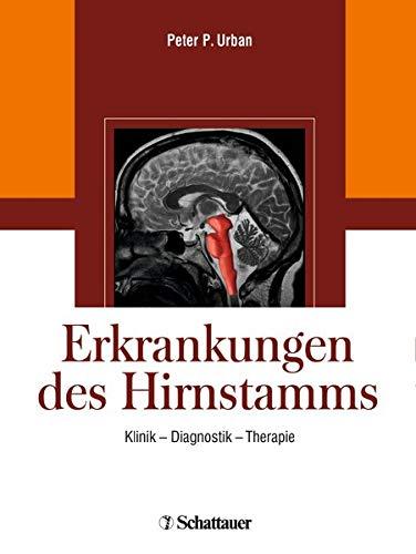 Erkrankungen des Hirnstamms: Klinik - Diagnostik - Therapie
