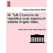 [{ M. Tulli Ciceronis de Republica Qu Supersunt Edente Angelo Maio. By Cicero, Marcus Tullius ( Author ) Mar - 25- 2011 ( Paperback ) } ]