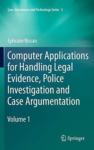 Computer Applications for Handling Legal Evidence, Police Investigation and Case Argumentation (Law,...