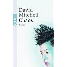 Chaos: Ein Roman in neun Teilen