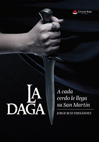 La daga: A cada cerdo le llega su San Martín por Jorge Ruiz Fernández
