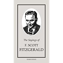The Sayings of F. Scott Fitzgerald (Duckworth Sayings Series)