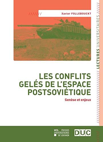 Les conflits gelés de l'espace postsoviétique: Genèse et enjeux (Lectures universitaires)