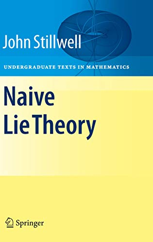 Naive Lie Theory (Undergraduate Texts in Mathematics) (English Edition)