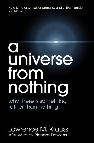 By Lawrence M. Krauss - A Universe from Nothing