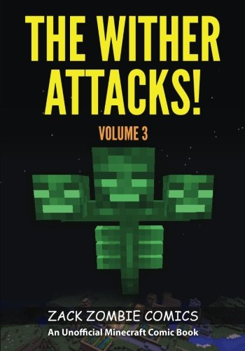 Minecraft The Wither Attacks The Ultimate Minecraft Comic Book Volume 3 A Graphic Novel