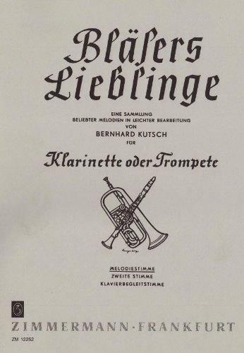 Bläsers Lieblinge: Eine Sammlung beliebter Melodien. Klarinette (Trompete). Melodie-Ausgabe.